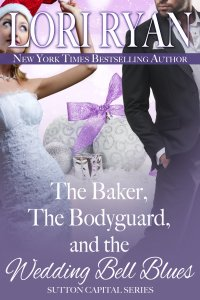 Book Cover: The Baker, The Bodyguard, and the Wedding Bell Blues