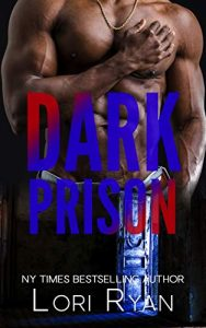 Dark Prison by Lori Ryan